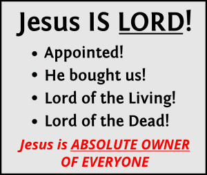 Jesus IS LORD!